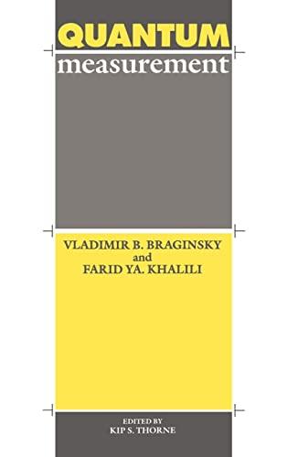 Quantum Measurement (9780521419284) by Braginsky, Vladimir B.; Khalili, Farid Ya; Thorne, Kip S.