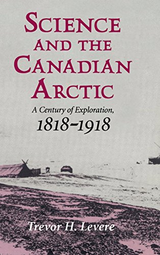 9780521419338: Science and the Canadian Arctic: A Century of Exploration, 1818-1918