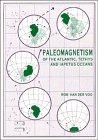 9780521419413: Paleomagnetism of the Atlantic, Tethys and Iapetus Oceans