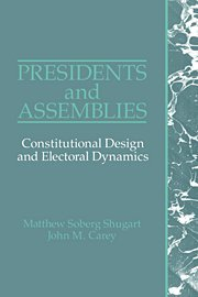 9780521419628: Presidents and Assemblies: Constitutional Design and Electoral Dynamics