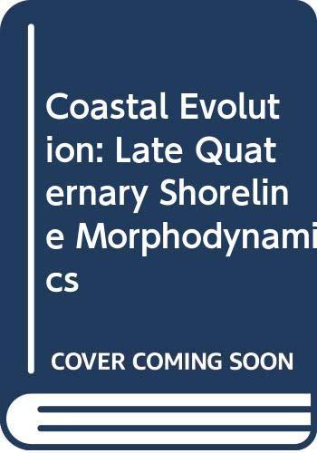 9780521419765: Coastal Evolution: Late Quaternary Shoreline Morphodynamics