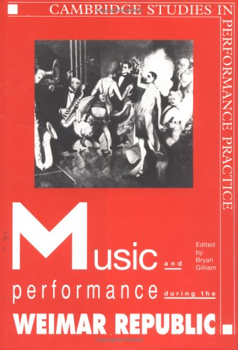 9780521420129: Music and Performance during the Weimar Republic