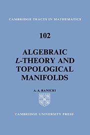 9780521420242: Algebraic L-theory and Topological Manifolds (Cambridge Tracts in Mathematics)