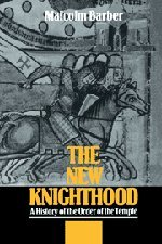 9780521420419: The New Knighthood: A History of the Order of the Temple (Canto Classics)