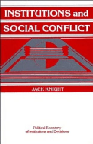 9780521420525: Institutions and Social Conflict