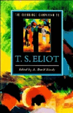 9780521420808: The Cambridge Companion to T. S. Eliot (Cambridge Companions to Literature)