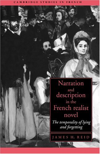 9780521420921: Narration and Description in the French Realist Novel: The Temporality of Lying and Forgetting (Cambridge Studies in French)