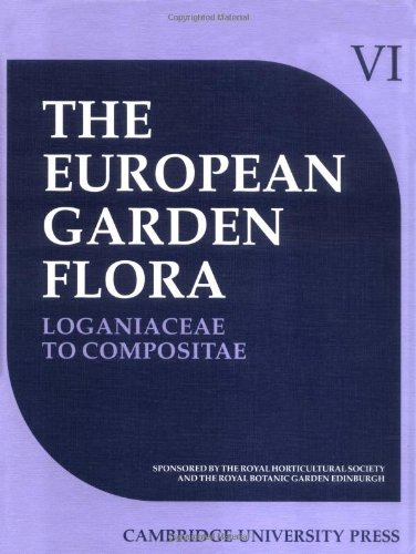 9780521420976: 6: The European Garden Flora: A Manual for the Identification of Plants Cultivated in Europe, Both Out-of-Doors and under Glass (Volume 6)