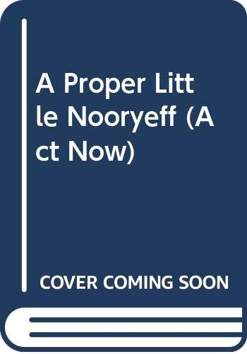 9780521421263: A Proper Little Nooryeff: Play (Act Now)