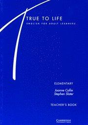 True to Life Elementary Teacher's book: English: Collie, Joanne, Slater,