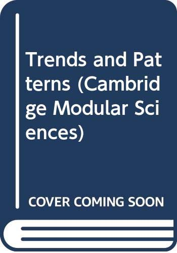 Trends and Patterns (Cambridge Modular Sciences) (9780521422062) by University Of Cambridge Local Examinations Syndicate