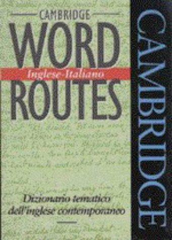 9780521422239: Cambridge Word Routes Inglese-Italiano: Dizionario tematico dell'inglese contemporaneo (English and Italian Edition)