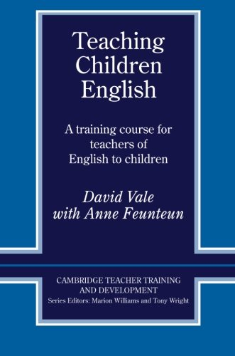 9780521422352: Teaching Children English: A Training Course for Teachers of English to Children (Cambridge Teacher Training and Development)