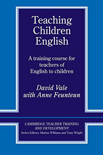 9780521422352: Teaching Children English: A Training Course for Teachers of English to Children (Cambridge Teacher Training and Development)
