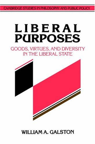 Liberal Purposes: Goods, Virtues, and Diversity in the Liberal State