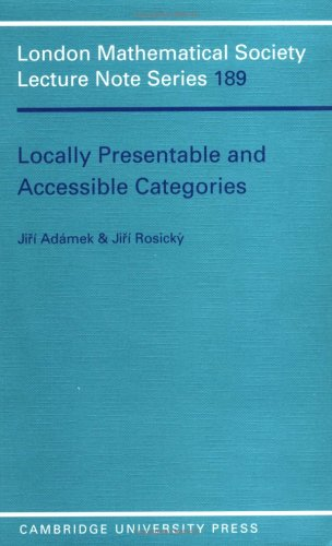 Locally Presentable and Accessible Categories (London Mathematical Society Lecture Note Series): J....