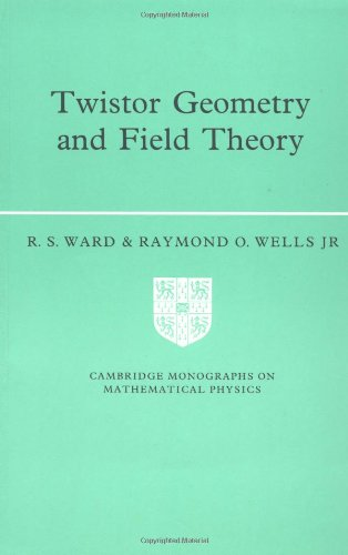 9780521422680: Twistor Geometry and Field Theory (Cambridge Monographs on Mathematical Physics)