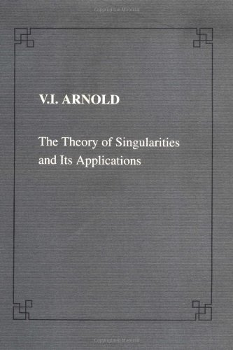 The Theory of Singularities and its Applications (Lezione Fermiane): Arnold, V. I.