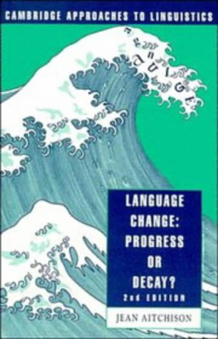 9780521422833: Language Change: Progress or Decay? (Cambridge Approaches to Linguistics)