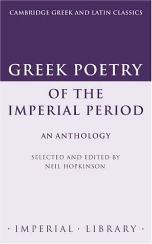 Greek Poetry of the Imperial Period. An Anthology.: HOPKINSON, N.,
