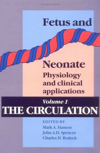 9780521423274: Fetus and Neonate: Physiology and Clinical Applications: Volume 1, The Circulation