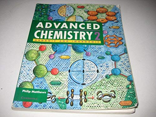 Advanced Chemistry: Volume 2: Inorganic and Organic: Matthews, Phillip