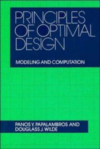 9780521423625: Principles of Optimal Design: Modeling and Computation