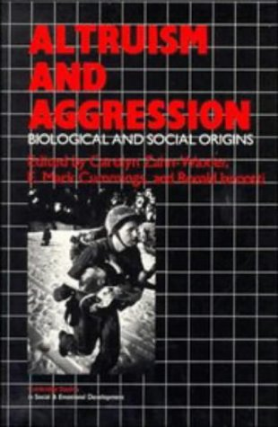 9780521423670: Altruism and Aggression: Social and Biological Origins (Cambridge Studies in Social and Emotional Development)