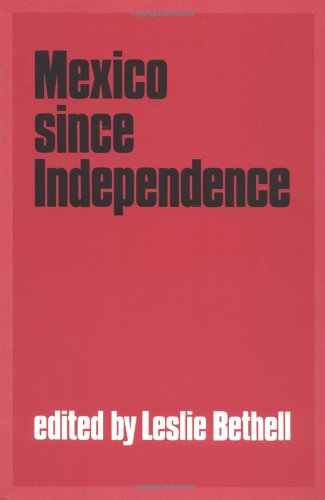 9780521423724: Mexico since Independence (The Cambridge History of Latin America)