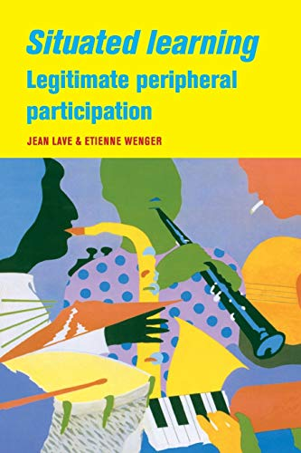 9780521423748: Situated Learning: Legitimate Peripheral Participation