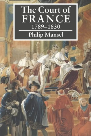 9780521423984: The Court of France 1789-1830