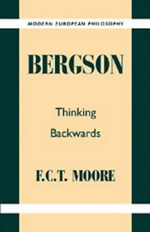 9780521424028: Bergson: Thinking Backwards (Modern European Philosophy)