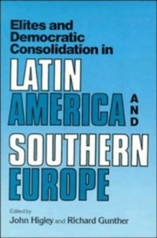 9780521424226: Elites and Democratic Consolidation in Latin America and Southern Europe
