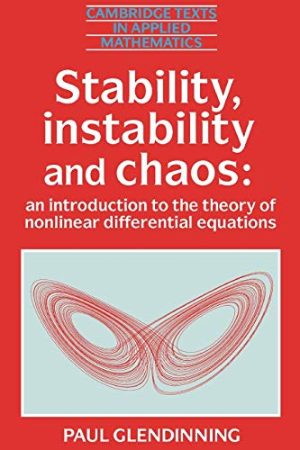 9780521425667: Stability, Instability and Chaos: An Introduction to the Theory of Nonlinear Differential Equations (Cambridge Texts in Applied Mathematics)