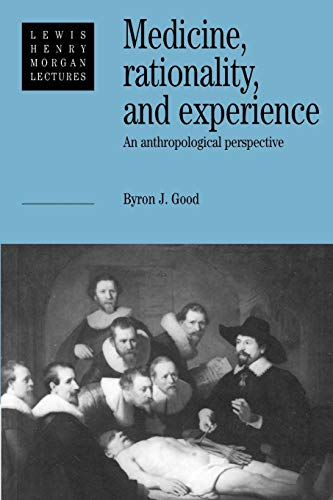 9780521425766: Medicine, Rationality and Experience: An Anthropological Perspective (Lewis Henry Morgan Lectures)