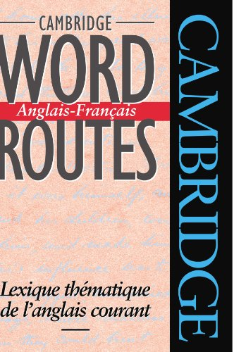 9780521425834: Cambridge Word Routes Anglais-Fran�ais: Lexique th�matique de l'anglais courant