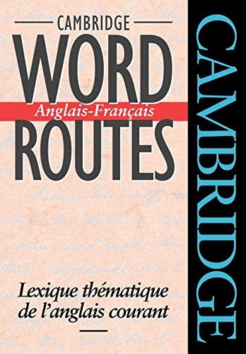 9780521425834: Cambridge Word Routes Anglais-Fran�ais: Lexique th�matique de l'anglais courant