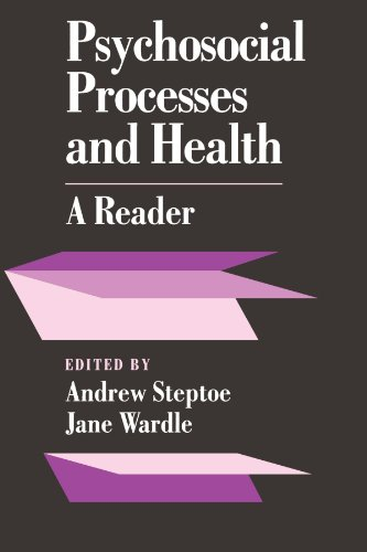 Psychosocial Proccesses and Health, a Reader: Steptoe, Andrew & Wardle, Jane