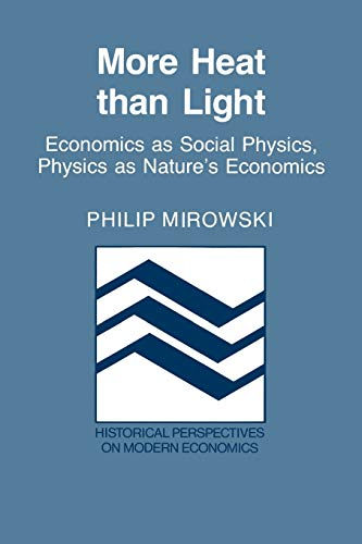 9780521426893: More Heat than Light Paperback: Economics as Social Physics, Physics as Nature's Economics (Historical Perspectives on Modern Economics)
