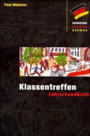 9780521426992: Klassentreffen: Lehrerhandbuch Full Canadian binding (Cambridge Express German) (German Edition)