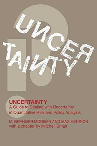 9780521427449: Uncertainty: A Guide to Dealing with Uncertainty in Quantitative Risk and Policy Analysis