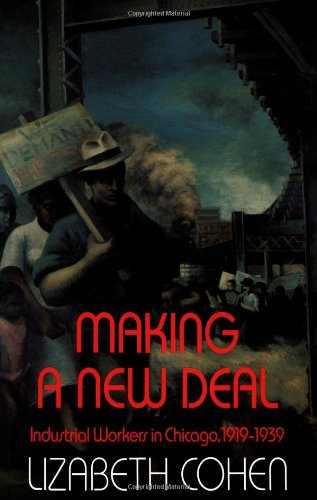 9780521428385: Making a New Deal: Industrial Workers in Chicago, 1919-1939