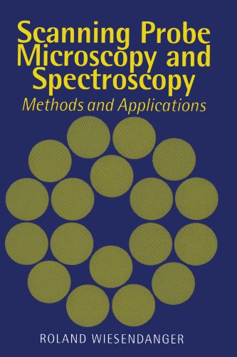 9780521428477: Scanning Probe Microscopy and Spectroscopy (Methods and Applications)