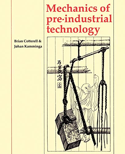 9780521428712: Mechanics of Pre-industrial Technology: An Introduction to the Mechanics of Ancient and Traditional Material Culture