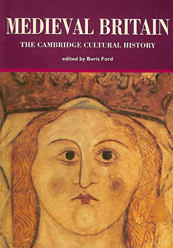 The Cambridge Cultural History of Britain: Volume 2, Medieval Britain (v. 2)