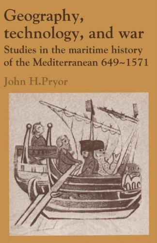 9780521428927: Geography, Technology, and War: Studies in the Maritime History of the Mediterranean, 649–1571 (Past and Present Publications)