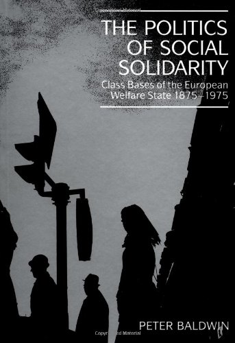 9780521428934: The Politics of Social Solidarity: Class Bases of the European Welfare State, 1875-1975