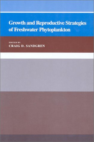 9780521429108: Growth and Reproductive Strategies of Freshwater Phytoplankton