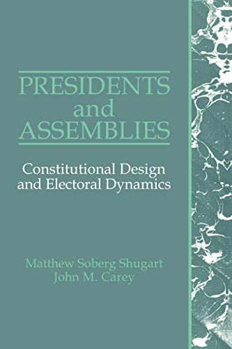 9780521429900: Presidents and Assemblies: Constitutional Design and Electoral Dynamics
