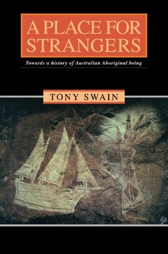 9780521430050: A Place for Strangers: Towards a History of Australian Aboriginal Being